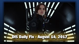 DIS Daily Fix | Your Disney News for 08/14/17