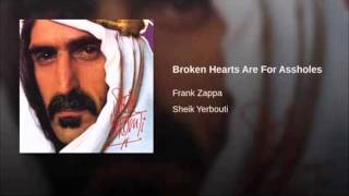 Watch Frank Zappa Broken Hearts Are For Assholes video