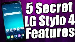 5 Secret LG Stylo 4 Features You Must Know!