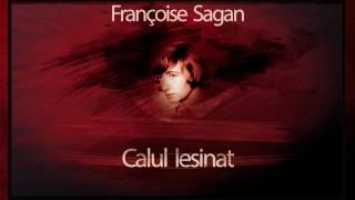 Calul lesinat - Francois Sagan