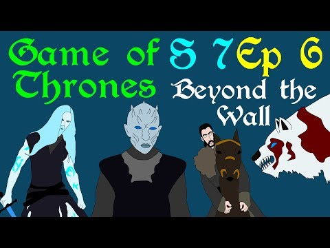 Game Of Thrones Beyond Wall S 7 Ep 6