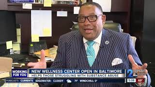 New Wellness Center opens in Baltimore to help those struggling with substance abuse