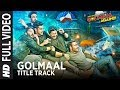 Golmaal Title Track Full Song | Ajay Devgn| Parineeti | Arshad | Tusshar | Shreyas | Kunal | Tabu