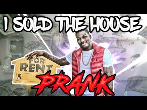 SOLD THE HOUSE PRANK (EPIC REVENGE ON ROYALTY)