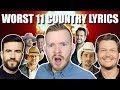 11 WORST COUNTRY LYRICS LINES! CRINGE!