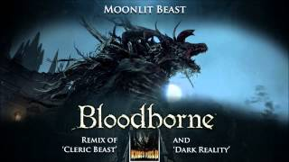 Bloodborne Cleric Beast & King's Field IV Dark Reality Remix - Moonlit Beast