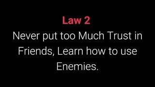 The 48 Laws of Power: Law 2 - Never put too Much Trust in Friends, Learn how to use Enemies