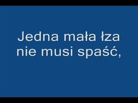 Andrzej Cierniewski - Jedna mała łza Tekst