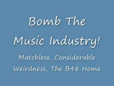 Bomb The Music Industry - Matchless Considerable Weirdness The B48 Home