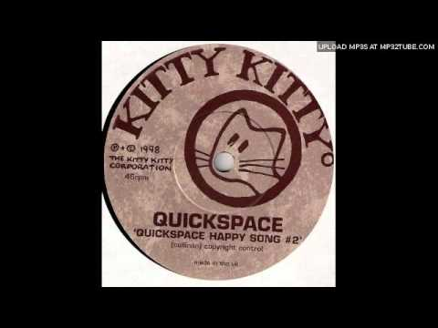 Quickspace - Quickspace Happy Song #2