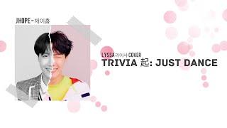 """(방탄소년단) BTS J Hope 제이홉 """"Trivia 起: Just Dance""""   Lyssa 라이사 Cover [ENG LYRICS]"""