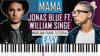 How To Play: Jonas Blue ft. William Singe - Mama | Piano Tutorial EASY