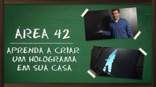 Aprenda a criar um holograma em casa [Área 42] - Tecmundo