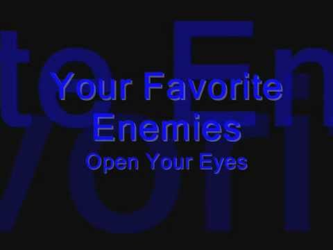 Your Favorite Enemies - Open Your Eyes