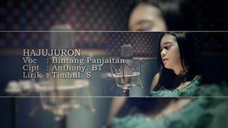 download lagu Bintang Panjaitan - Hajujuron gratis