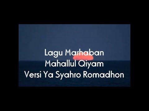 Lagu Marhaban Mahallul Qiyam Versi Ya Syahro Romadhon