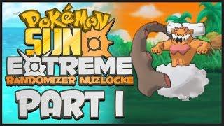 MOST INSANE START!!!!   Pokemon Sun and Moon EXTREME Randomizer Nuzlocke - Part 1