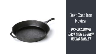Pre-seasoned Cast Iron Review - Pre-Seasoned Cast Iron 15-inch Round Skillet