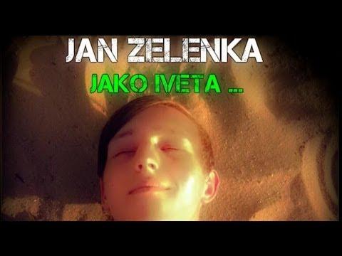 Jan Zelenka - Jako Iveta (official Music Video) video