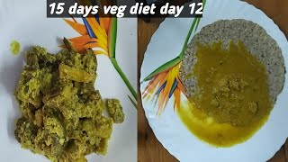15 days veg diet day 12, fast weight loss idea, low carb veg diet recipes