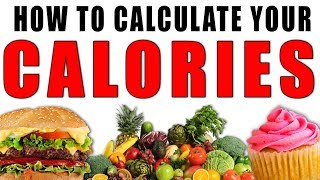 How to calculate your CALORIES? ... CALORIES 101