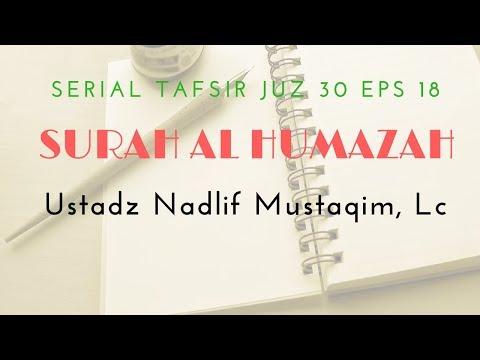 Ustadz Nadlif Mustaqim - Tafsir Juz 30 #18 (Surah Al Humazah)