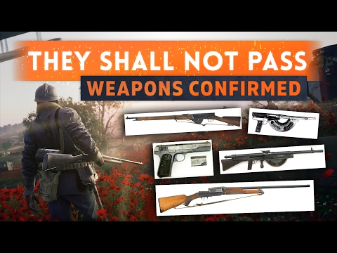 â–º 9 NEW WEAPONS CONFIRMED! - Battlefield 1 They Shall Not Pass DLC