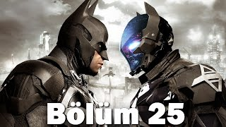 Batman Arkham Knight - Bölüm 25 - Arkham Knight (1080p) (PC)