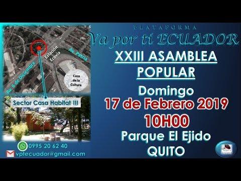 XXIII ASAMBLEA POPULAR Domingo 17 de Febrero 2019 - 10H00 - Parque El Ejido, Quito
