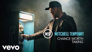 Mitchell Tenpenny - Chance Worth Taking (Audio)