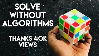 How to Solve a Rubik's Cube (without Algorithms)
