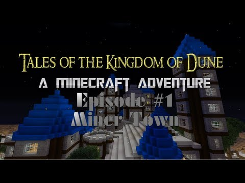 Tales of the Kingdom of Dune (Season 1) Episode 1: Miner Town