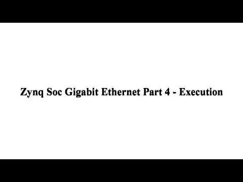 Zynq SOCs Gigabit Etherent Part 4 - Execution