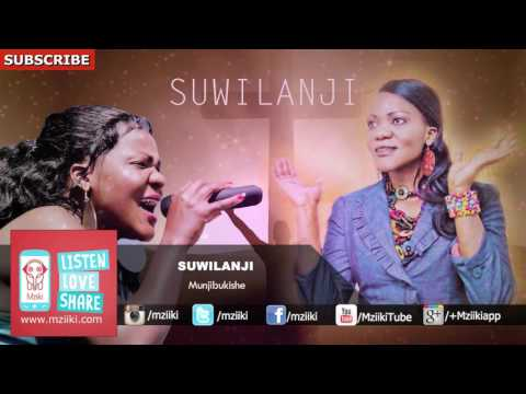 Munjibukishe | Suwilanji | Official Audio