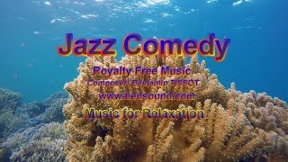 Jazz Comedy_ Music For Relaxation