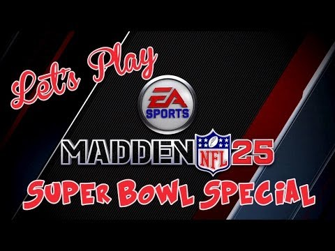 Let's Play Wednesdays - Let's Play - Madden NFL 25: Super Bowl Special