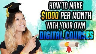 How To Make $1000s Per Month With Digital Courses