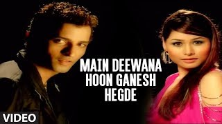 "Main Deewana Hoon Ganesh Hegde Full Video Song - ""G-Ganesh Hegde"""