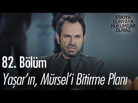 Yaşar'ın, Mürsel'i bitirme planı - Eşkıya Dünyaya Hükümdar Olmaz 82. Bölüm
