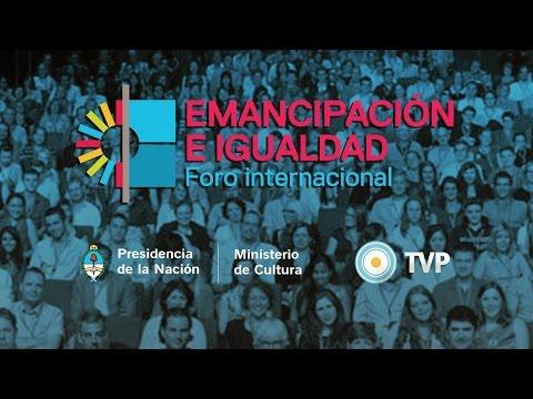 Foro Internacional por la Emancipación y la Igualdad - Jornada 1