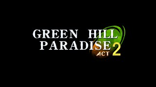 Green Hill Paradise - Act 2: RELEASE TRAILER