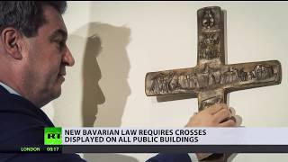 CROSSing the Line? Bavaria orders Christian symbol to be displayed on govt buildings