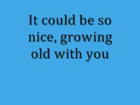 I Wanna Grow Old With You Lyrics
