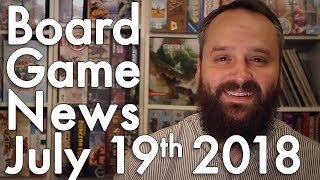Board Game and Tabletop News – July 19th 2018