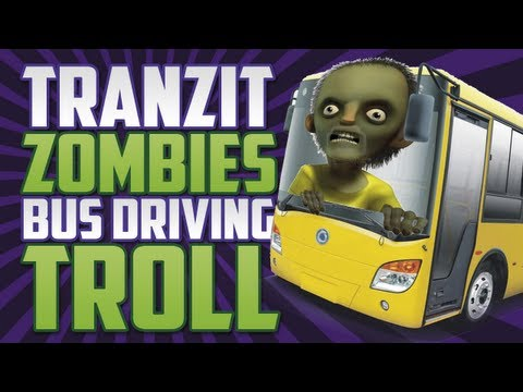 BO2 Zombies: DRIVE THE BUS TROLL!