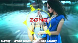 download lagu Elport - Upside Down Feat. Max Landry Zone gratis