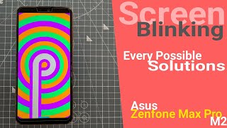 Screen Blinking Issue Ft. Zenfone Max Pro M2 | Every Possible Solutions