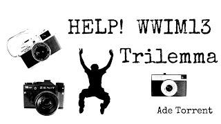 WWIM13 Trilemma - What Camera Should I Take?