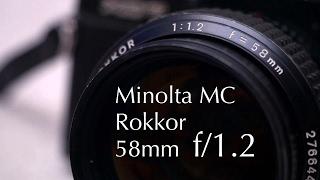 Minolta MC Rokkor 58mm f/1.2 - Lens Review & Sample Photos