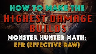 How to make the HIGHEST DPS BUILDS! Monster Hunter Math: EFR